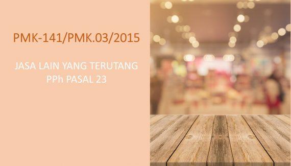 PMK 141/PMK.03/2015 ORTAX